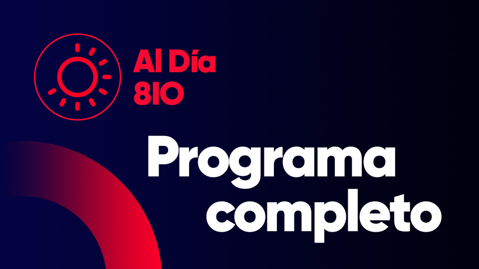 Programa del 10/05/2019 —  Programas completos — Al Día 810 | El Espectador 810