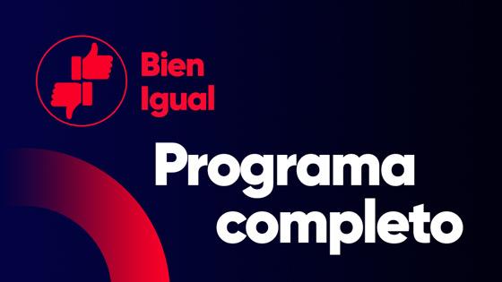Programa completo del 25/09/2020 — Programas completos — Bien Igual | El Espectador 810