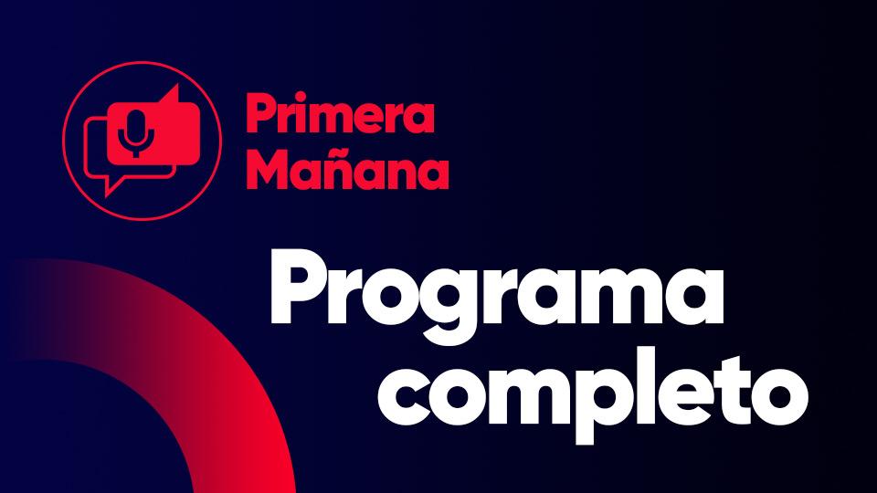 Programa completo del 03/09/2020 —  Programas completos — Primera Mañana | El Espectador 810