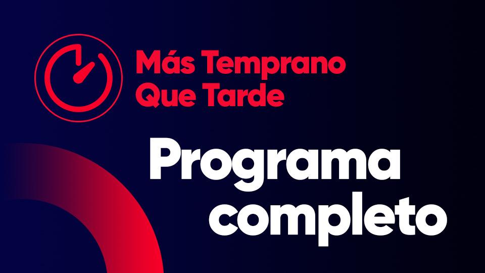 Programa completo del 24/04/2019 — Programas completos — Más Temprano Que Tarde   El Espectador 810